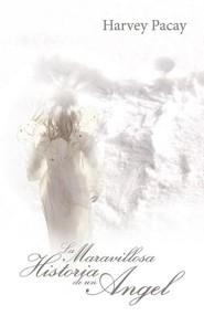 La Maravillosa Historia de Un Angel