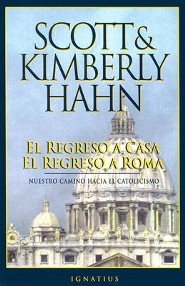 Regreso a Casa El Regreso a Roma = Rome Sweet Home  -     By: Scott Hahn, Kimberly Hahn