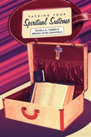 Packing Your Spiritual Suitcase  -     By: Pamela Torres, Brenda Keyes Granfield