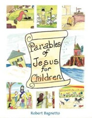 Parables of Jesus for Children  -     By: Robert Bagnetto