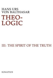 Theo-Logic III: The Spirit of Truth
