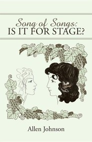Song of Songs: Is It for Stage?
