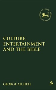 Culture, Entertainment, and the Bible