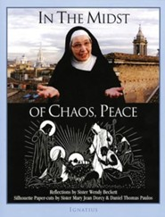 In the Midst of Chaos, Peace  -     By: Sister Wendy Beckett, Dan Paulos & Mary J. Dorcy