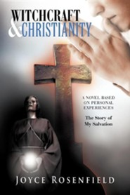 Witchcraft & Christianity: The Story of My Salvation