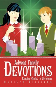 Advent Family Devotions: Keeping Christ in Christmas  -     By: Marilyn Williams