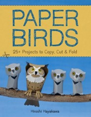 Paper Birds: 30 Projects to Copy, Cut, and Fold