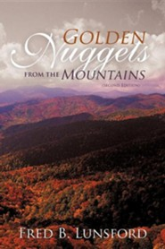 Golden Nuggets from the Mountains: Second Edition
