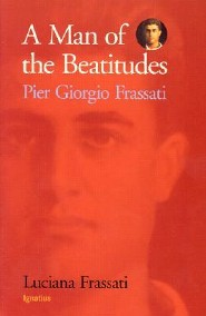 A Man of the Beatitudes: Pier Giorgio Frassati