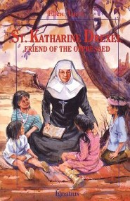 Saint Katharine Drexel: Friend of the Oppressed