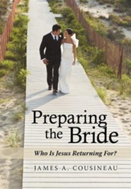 Preparing the Bride: Who Is Jesus Returning For?