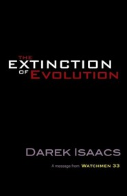 The Extinction of Evolution   -     By: Darek Issacs