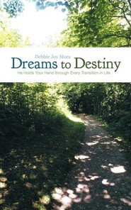 Dreams to Destiny: He Holds Your Hand Through Every Transition in Life