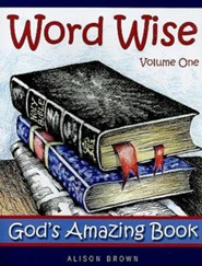 Word Wise, Volume One - God's Amazing Book  -     By: Alison Brown