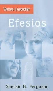 Vamos A Estudiar Efesios = Let's Study Ephesians