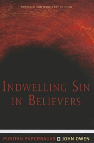 Indwelling Sin in Believers (Puritan Paperbacks)  -     