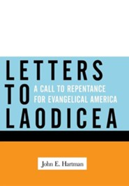 Letters to Laodicea: A Call to Repentance for Evangelical America