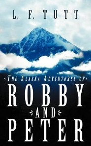 The Alaska Adventures of Robby and Peter