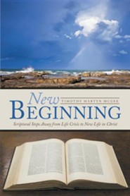 New Beginning: Scriptural Steps Away from Life Crisis to New Life in Christ