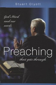 Preaching that Gets Through: God's Word and Our Words