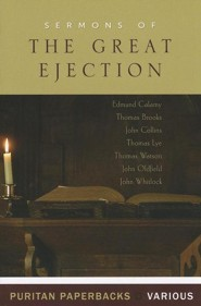Sermons of the Great Ejection, Edition 01  -              By: Edmund Calamy, Thomas Brooks, John Collins
