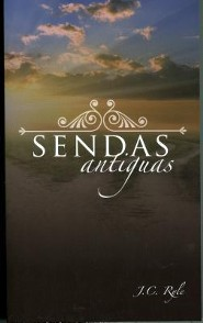 Sendas Antiguas = Old Paths  -     By: J.C. Ryle