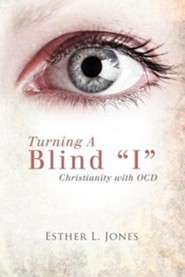 Turning a Blind I: Christianity with Ocd  -     By: Esther L. Jones