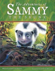 The Adventures of Sammy the Skunk: Book 1
