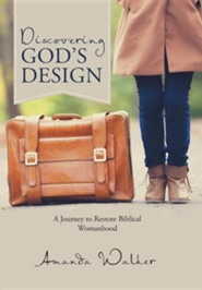 Discovering God's Design: A Journey to Restore Biblical Womanhood