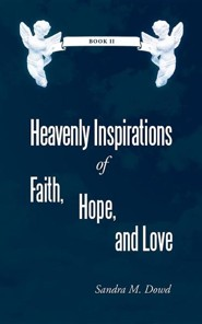 Heavenly Inspirations of Faith, Hope, and Love: Book II