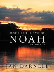 Just Like the Days of Noah: Matthew 24