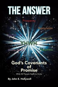 The Answer: God's Covenants of Promise: What All People Need to Know