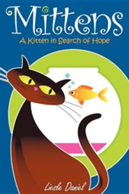 Mittens: A Kitten in Search of Hope  -     By: Liesle Daniel