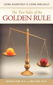 The Two Sides of the Golden Rule: Living Assertively Is Living Biblically