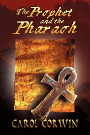 The Prophet and the Pharoah  -     By: Carol Corwin