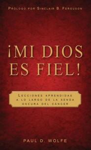 Mi Dios Es Fiel!: My God Is True! (Spanish Edition)