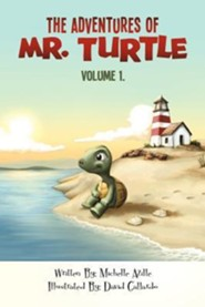 The Adventures of Mr. Turtle: Volume 1.  -     By: Michelle Azille