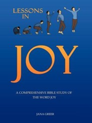 Lessons in Joy: A Comprehensive Bible Study of the Word Joy