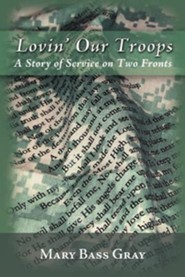 Lovin' Our Troops: A Story of Service on Two Fronts