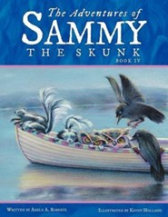 The Adventures of Sammy the Skunk: Book 4