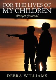 For the Lives of My Children: Prayer Journal