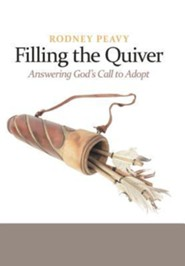 Filling the Quiver: Answering God's Call to Adopt