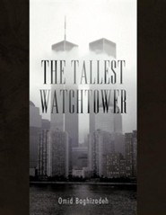 The Tallest Watchtower  -     By: Omid Baghizadeh