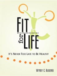 Fit for Life: It's Never Too Late to Be Healthy