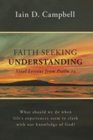 Faith Seeking Understanding: Vital Lessons from Psalm 73