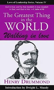The Greatest Thing in the World: Walking in Love