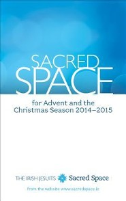 Sacred Space for Advent and the Christmas Season 2014-2015
