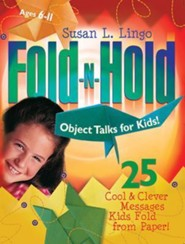 Fold-N-Hold Talks for Kids!: 25 Cool & Clever Message Kids Fold from Paper!, Ages 6-11