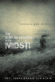 The Woman Standing in the Midst!