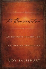 The Conversation: An Intimate Journal of the Emmaus Encounter  -     By: Judy Salisbury